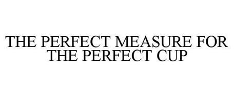 THE PERFECT MEASURE FOR THE PERFECT CUP