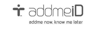 ADDMEID ADDME NOW. KNOW ME LATER