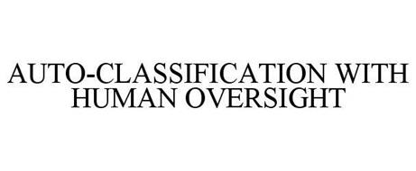 AUTO-CLASSIFICATION WITH HUMAN OVERSIGHT