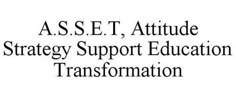 A.S.S.E.T, ATTITUDE STRATEGY SUPPORT EDUCATION TRANSFORMATION