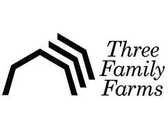 THREE FAMILY FARMS