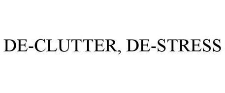 DE-CLUTTER, DE-STRESS