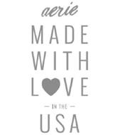 AERIE MADE WITH LOVE IN THE USA