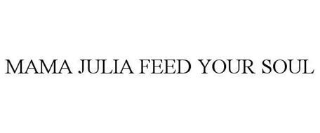 MAMA JULIA FEED YOUR SOUL