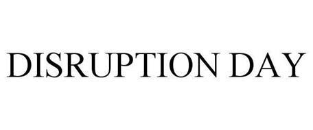 DISRUPTION DAY