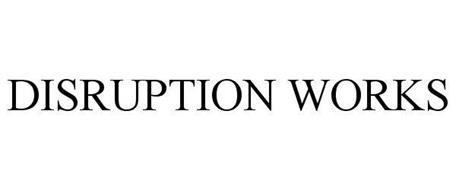 DISRUPTION WORKS