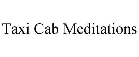 TAXI CAB MEDITATIONS