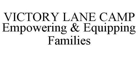 VICTORY LANE CAMP EMPOWERING & EQUIPPING FAMILIES