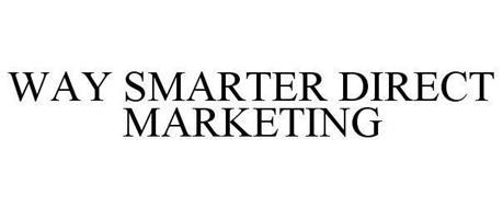 WAY SMARTER DIRECT MARKETING