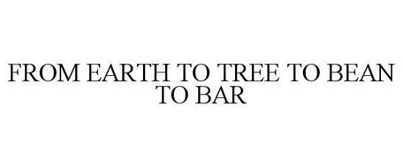 FROM EARTH TO TREE TO BEAN TO BAR