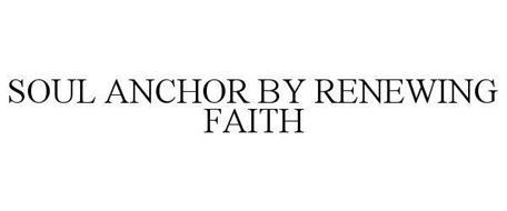 SOUL ANCHOR BY RENEWING FAITH