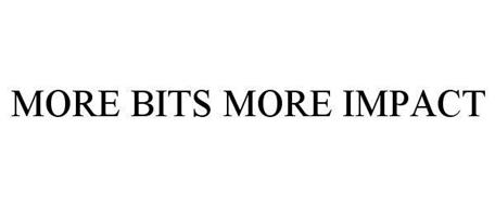 MORE BITS MORE IMPACT