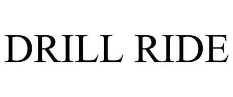 DRILL RIDE