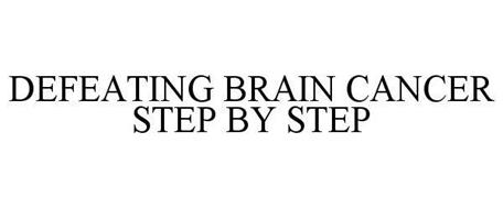 DEFEATING BRAIN CANCER STEP BY STEP