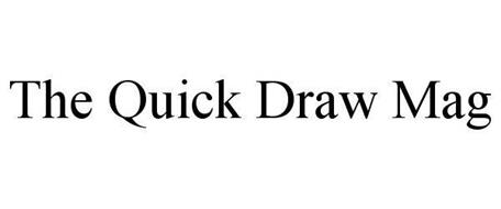 THE QUICK DRAW MAG