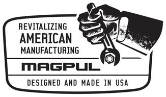 REVITALIZING AMERICAN MANUFACTURING MAGPUL DESIGNED AND MADE IN USA