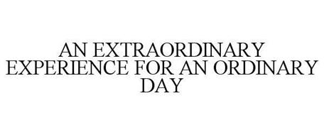 AN EXTRAORDINARY EXPERIENCE FOR AN ORDINARY DAY