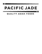 PACIFIC JADE QUALITY ASIAN FOODS