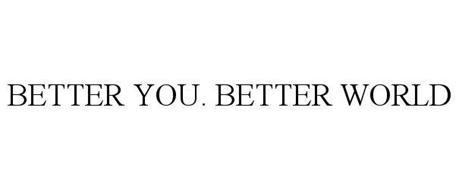 BETTER YOU. BETTER WORLD