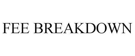 FEE BREAKDOWN