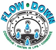 FLOW DOWN CONSERVE WATER IS LIFE CONSERVE