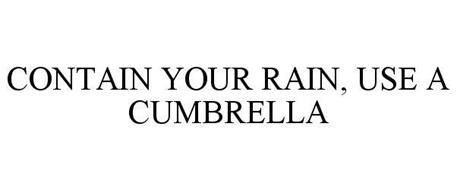 CONTAIN YOUR RAIN, USE A CUMBRELLA