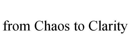 FROM CHAOS TO CLARITY
