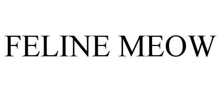 FELINE MEOW