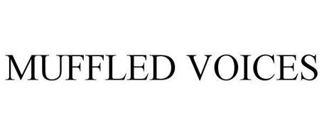 MUFFLED VOICES