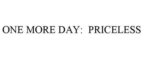 ONE MORE DAY: PRICELESS