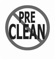 PRE CLEAN