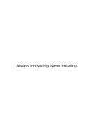 ALWAYS INNOVATING. NEVER IMITATING.