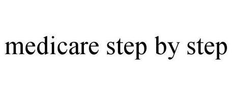MEDICARE STEP BY STEP