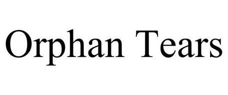 ORPHAN TEARS