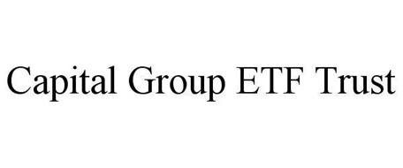 CAPITAL GROUP ETF TRUST