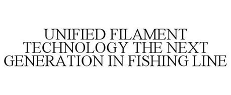 UNIFIED FILAMENT TECHNOLOGY THE NEXT GENERATION IN FISHING LINE
