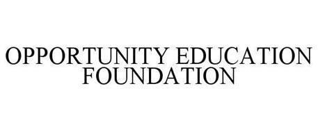 OPPORTUNITY EDUCATION FOUNDATION