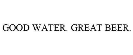 GOOD WATER. GREAT BEER.