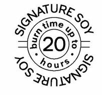 SIGNATURE SOY · BURN TIME UP TO · 20 HOURS SIGNATURE SOY