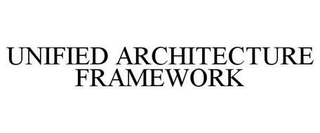 UNIFIED ARCHITECTURE FRAMEWORK