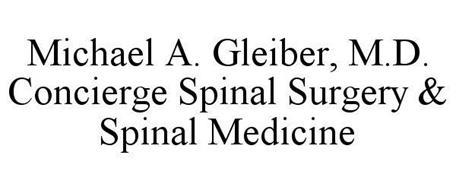 MICHAEL A. GLEIBER, M.D. CONCIERGE SPINAL SURGERY & SPINAL MEDICINE