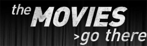 THE MOVIES >GO THERE