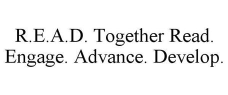 R.E.A.D. READ ENGAGE ADVANCE DEVELOP TOGETHER