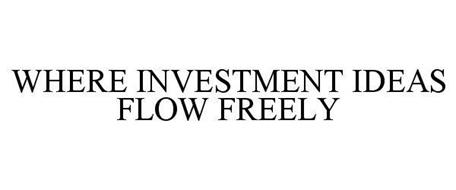 WHERE INVESTMENT IDEAS FLOW FREELY
