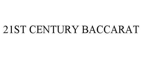 21ST CENTURY BACCARAT