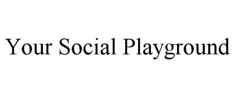 YOUR SOCIAL PLAYGROUND