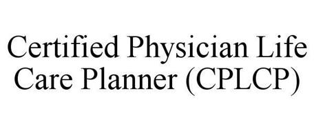 CERTIFIED PHYSICIAN LIFE CARE PLANNER (CPLCP)