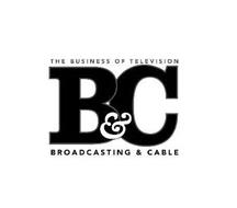 THE BUSINESS OF TELEVISION B&C BROADCASTING & CABLE