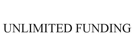 UNLIMITED FUNDING