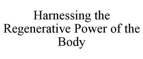 HARNESSING THE REGENERATIVE POWER OF THE BODY
